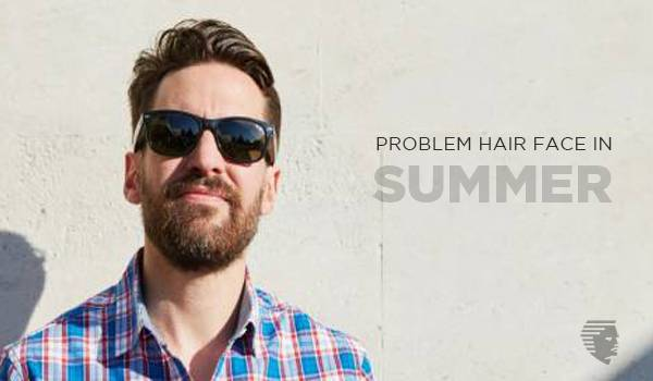 Problems does Hair Face in Summer