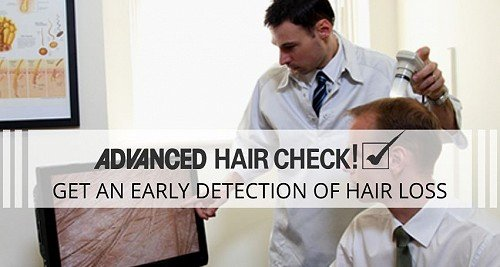 ADVANCED HAIR CHECK. Early detection can prevent and arrest hair loss